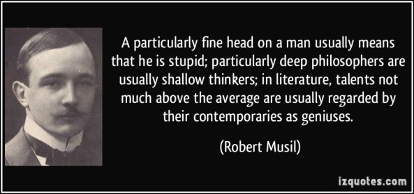 quote-a-particularly-fine-head-on-a-man-usually-means-that-he-is-stupid-particularly-deep-philosophers-robert-musil-133299