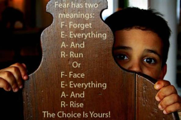 Fear-Has-Two-Meanings-Forget-Everything-And-Run-or-Face-Everything-And-Rise